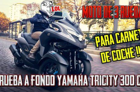 PRUEBA A FONDO YAMAHA TRICITY 300 !!! UNA MOTO DE 3 RUEDAS APTA PARA EL CARNET DE COCHE