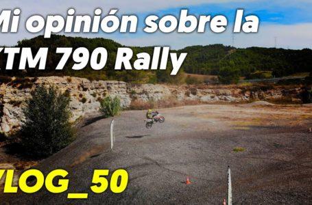 Mi opinión sobre la KTM 790 Rally – VLOG_50 – Isaac Feliu