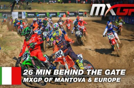 Ep.8 -26 Minutes Behind the Gate – MXGP of Mantova and Europe 2020
