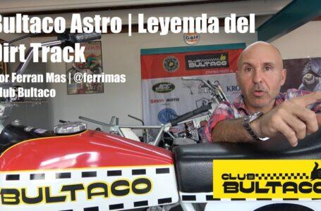 Bultaco Astro leyenda del Dirt Track   Por Ferran Mas